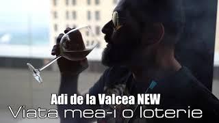 Descarca ADI DE LA VALCEA - VIATA MEA-I O LOTERIE (Originala 2021)