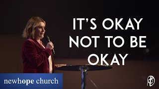 It's Okay Not to Be Okay | Sheila Walsh