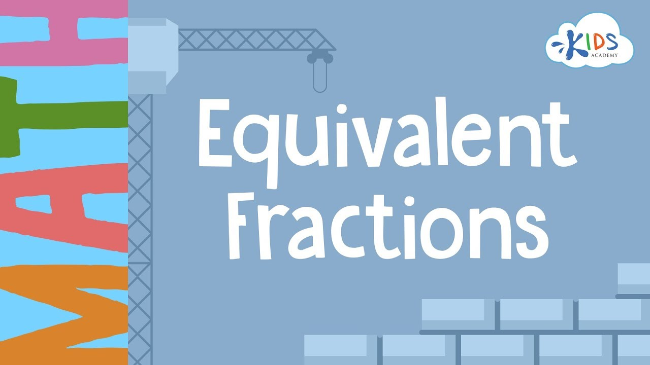 medium resolution of Equivalent Fractions   Math for 3rd Grade   Kids Academy - YouTube