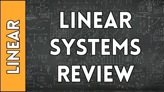 Review of Linear Systems - Linear Algebra Made Easy (2016)