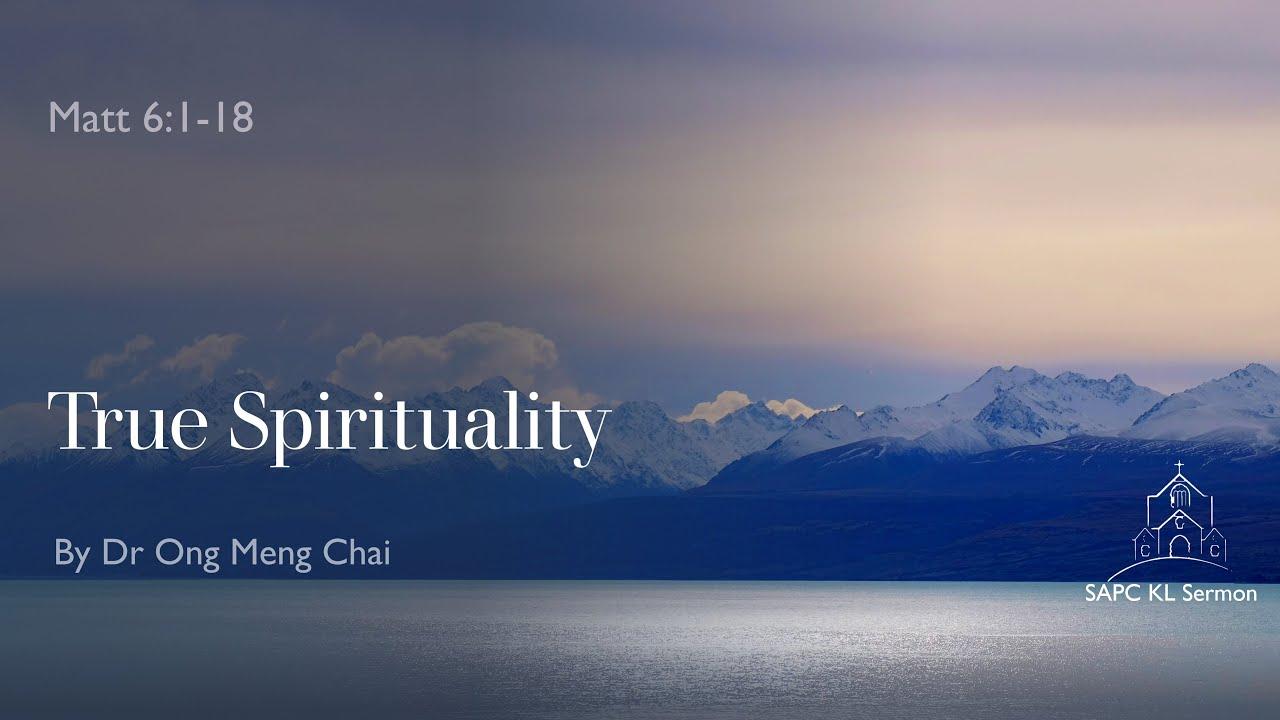 Matt 6:1-18 True Spirituality