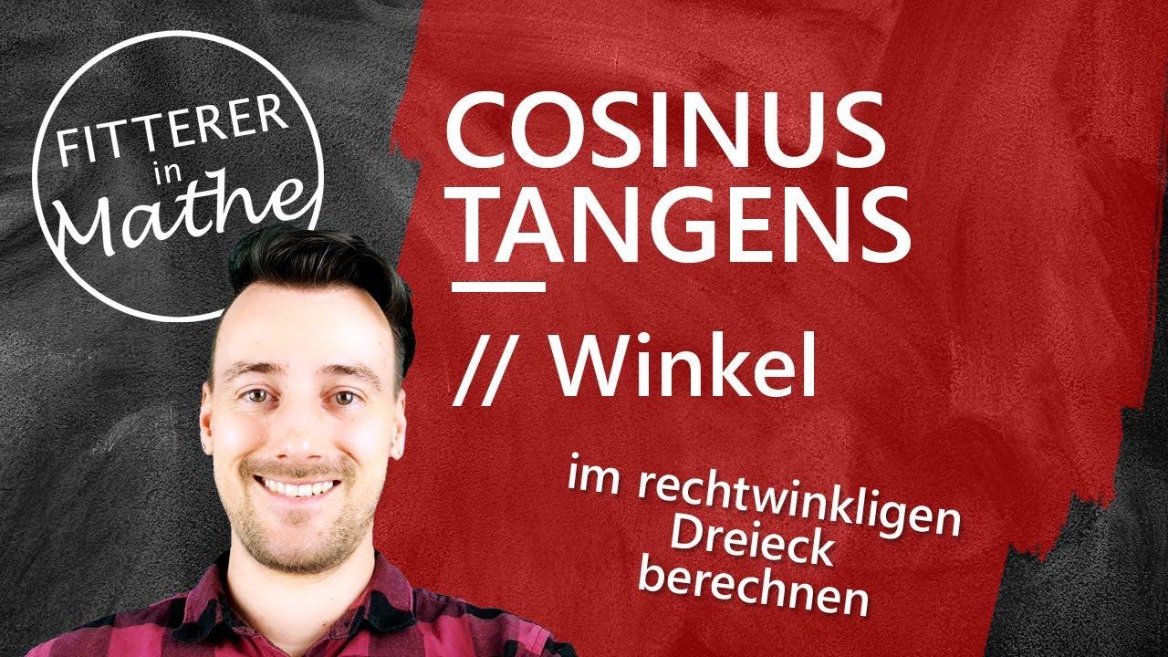 Cosinus und Tangens: Winkel im rechtwinkligen Dreieck ...