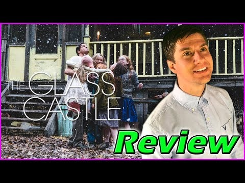 The Glass Castle - Movie Review (Spoiler Free)