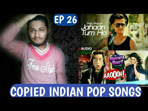 Copied indian pop songs | Episode 26 | Plagiarism in indian pop music