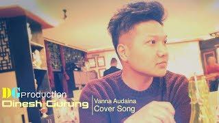 Vanna Audaina - Naren Limbu [Cover by DINESH GURUNG]