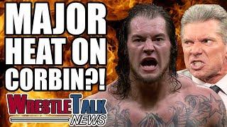 MAJOR Heat On Baron Corbin In WWE  WrestleTalk News Aug 2017