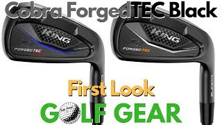 First Look Cobra Forged TEC Black Irons