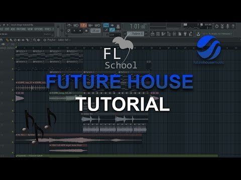 HOW TO MAKE: Future House - FL Studio tutorial + FLP!