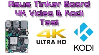 Asus Tinker Board 4K Video Test Kodi & Built In Video Player Tinker OS 1.8