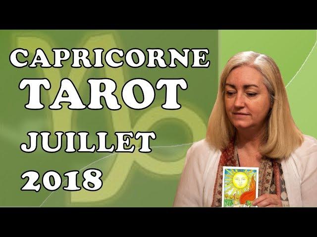 CAPRICORNE -  Tarot Astrologique - Juillet 2018