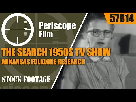 THE SEARCH  1950s TV SHOW  ARKANSAS FOLKLORE RESEARCH  MARY CELESTIA PARLER  57814