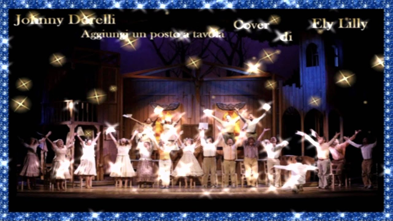 Johnny dorelli aggiungi un posto a tavola musical cover eleonora lilly 2012 youtube - Aggiungi un posto a tavola musical ...