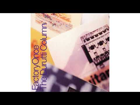 The Durutti Column - What Is It To Me (Woman)