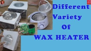 Different Variety Of Wax Heater