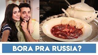 PARTIU RUSSIA + SORTEIO DE VIAGEM + BANQUETE NA XOXO HOUSE - BORSH