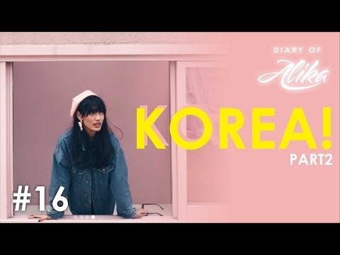 DIARY OF ALIKA #16 - KOREA (PART 2 - END)
