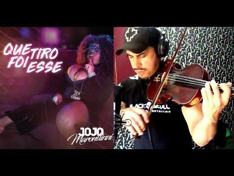 Jojo Maronttinni - QUE TIRO FOI ESSE by Douglas Mendes Violin Cover