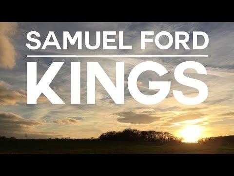 Samuel Ford - Kings (Music Video)
