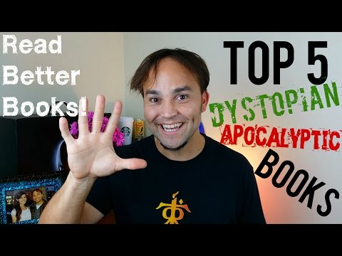 Best Dystopian Books! - Top Five Apocalyptic Novels!