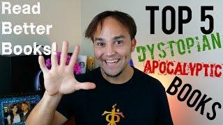 Best Dystopian Books! - Top Five Apocalyptic Novels!