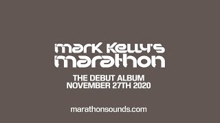 Mark Kelly's Marathon Album Preview