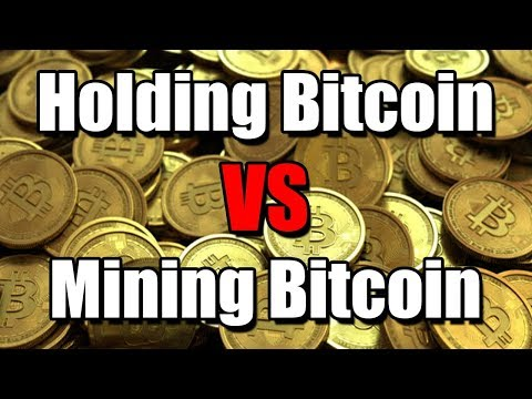 Mining Bitcoin VS Holding Bitcoin   Which Is More Profitable??