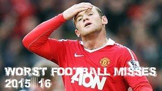 Worst Football Misses ● 2015/16 ● Ronaldo , Neymar , Hazard & More