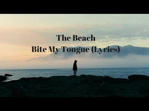 The Beach - Bite My Tongue (Lyrics)