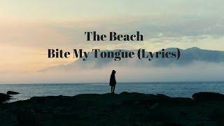 The Beach Bite My Tongue Lyrics