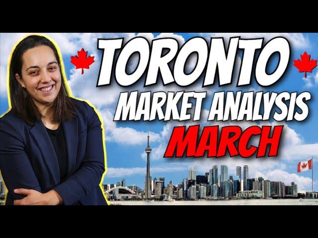 Toronto, Ontario Real Estate Market Analysis MARCH | GTA Real Estate