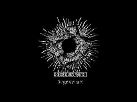 Hegeroth - Degenerate (Full-length : 2019)