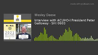 Interview with ACUHO-I President Peter Galloway - SHI 0603