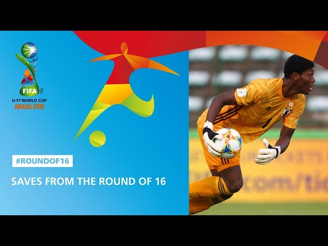 Save Highlights From The Round of 16 - FIFA U17 World Cup 2019 ™