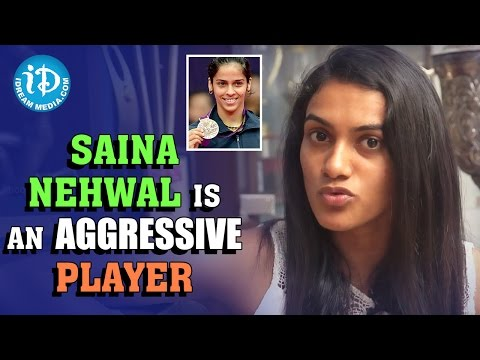 Saina Nehwal Is A Very Aggressive Player - PV Sindhu || Exclusive Interview || Rio Olympics 2016