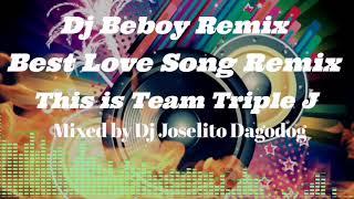 Best Love Song_Slow Jam Remix ((Dj Beboy, Dj Jovel and Dj Jojo) ((Mixed by Dj Joselito Dagodog)