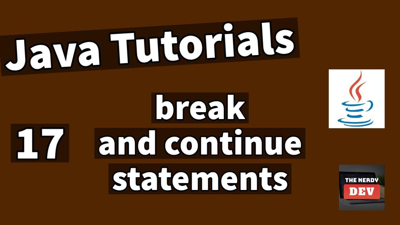 Java Tutorials - Break and Continue Statements - #17