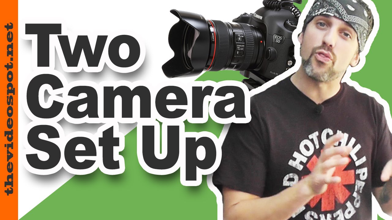 Two Camera Video Shoot - How to set up a two camera shoot ...