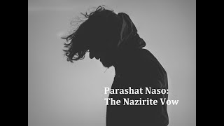 Jerusalem Lights Parashat Naso: The Nazirite Vow