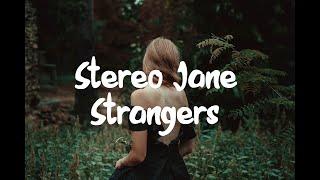 Stereo Jane - Strangers (Lyrics)
