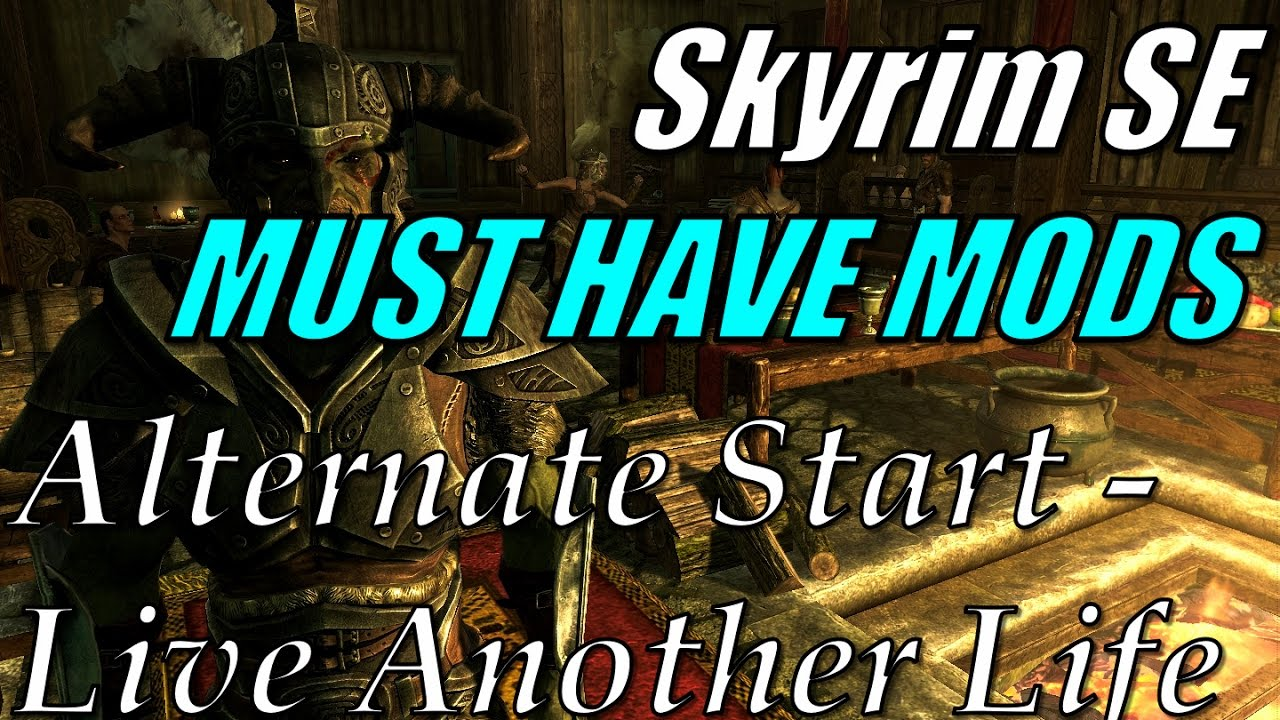 Skyrim Special Edition - MUST HAVE MODS #1: (PC) Alternate Start - Live  Another Life
