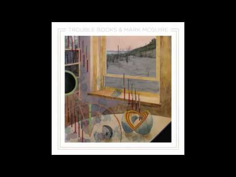 Trouble Books & Mark McGuire - Floating Through Summer