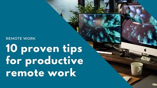 Working from home tips for 2019 (10 proven tips for productive remote work)