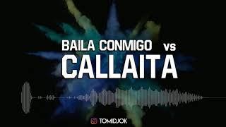 BAILA CONMIGO VS. CALLAITA ✘ TOMI DJ (EXCLUSIVO)