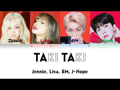 "How Would Jennie, Lisa, RM, J-Hope Sing ""Taki Taki"" (Color Coded Lyrics)"