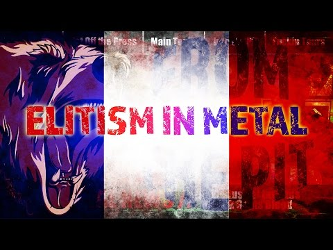 Elitism in Metal - From the Pit