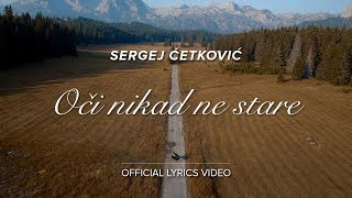 SERGEJ CETKOVIC // OCI NIKAD NE STARE (OFFICIAL LYRICS VIDEO)