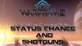 How To (Warframe) - Shotgun Status Chance