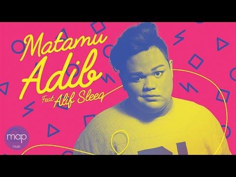 ADiB Feat. Alif SleeQ & Deanna Zully - Matamu (Official Lirik Video)