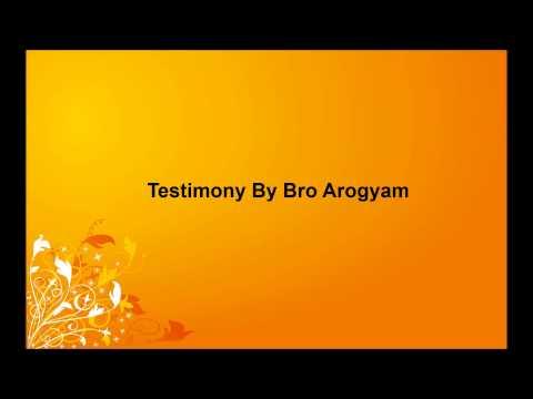 Testimony By Bro Arogyam