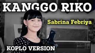 KANGGO RIKO   SABRINA FEBRIYA feat. KOPLO IND